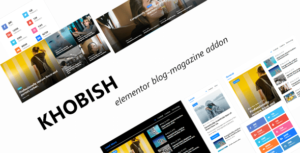 Khobish – Blogging Package for Elementor Page Builder AddOn