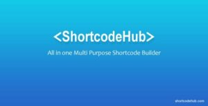 ShortcodeHub – MultiPurpose Shortcode Builder