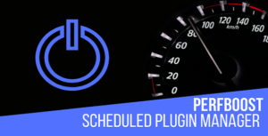 PerfBoost Scheduled Plugin Manager – Boost WordPress Performance